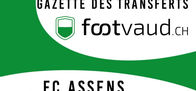 «Gazette des transferts»: FC Assens