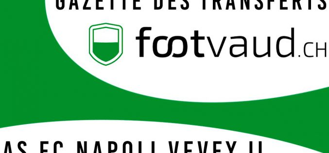 «Gazette des transferts»: AS FC Napoli Vevey II