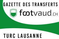 «Gazette des transferts»: Turc Lausanne