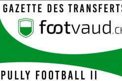 « Gazette des transferts »: Pully Football II